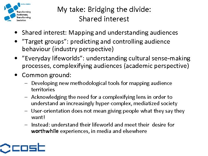 My take: Bridging the divide: Shared interest • Shared interest: Mapping and understanding audiences