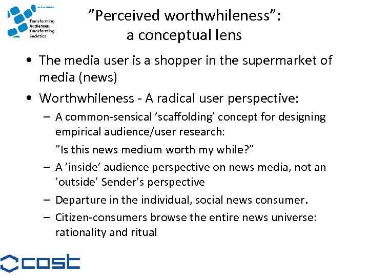 """""""Perceived worthwhileness"""": a conceptual lens • The media user is a shopper in the"""