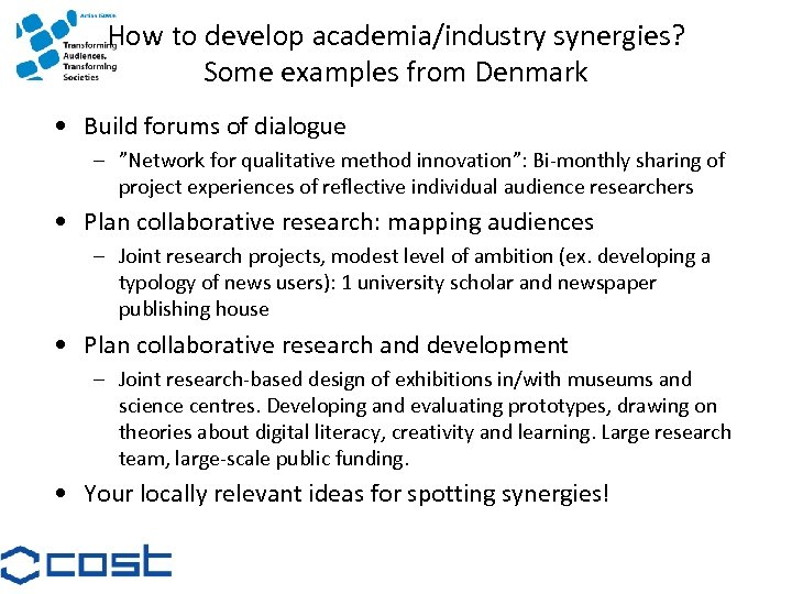 How to develop academia/industry synergies? Some examples from Denmark • Build forums of dialogue