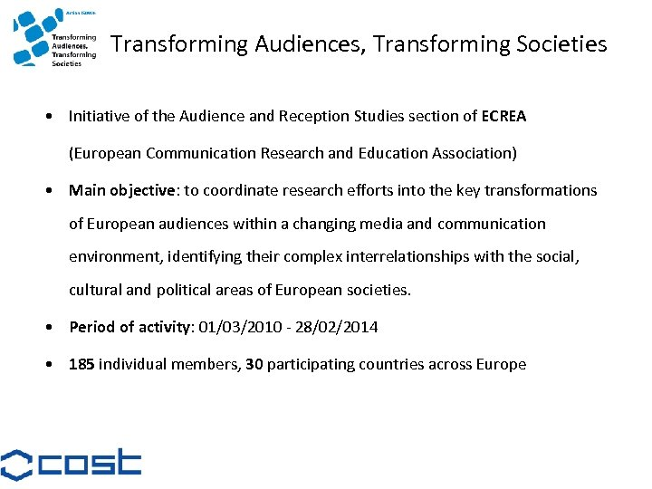 Transforming Audiences, Transforming Societies • Initiative of the Audience and Reception Studies section of