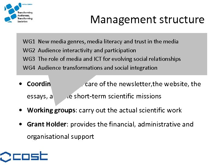 Management structure • WG 1 New media genres, media literacy and trust in the