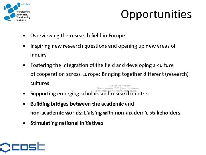 Opportunities • Overviewing the research field in Europe • Inspiring new research questions and
