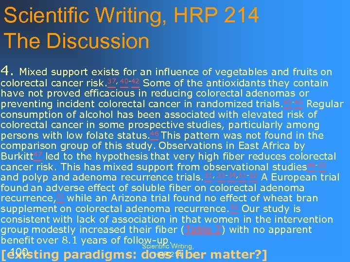 Scientific Writing, HRP 214 The Discussion 4. Mixed support exists for an influence of