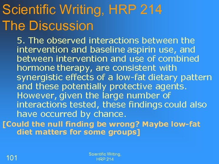 Scientific Writing, HRP 214 The Discussion 5. The observed interactions between the intervention and