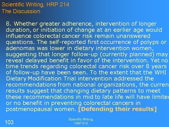 Scientific Writing, HRP 214 The Discussion 8. Whether greater adherence, intervention of longer duration,