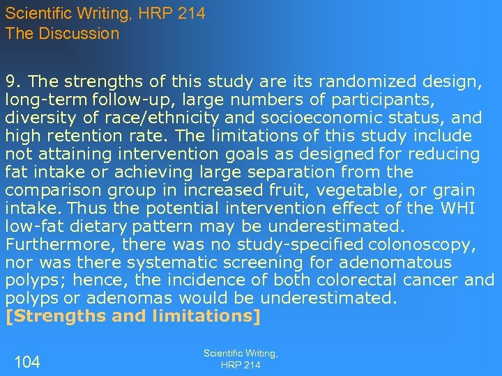 Scientific Writing, HRP 214 The Discussion 9. The strengths of this study are its