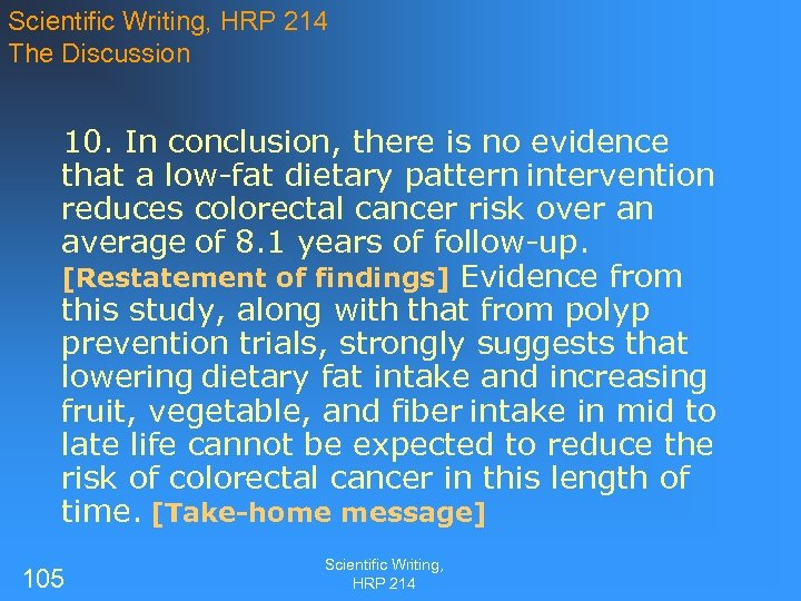 Scientific Writing, HRP 214 The Discussion 10. In conclusion, there is no evidence that