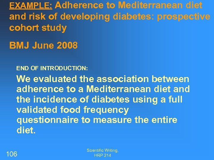 EXAMPLE: Adherence to Mediterranean diet and risk of developing diabetes: prospective cohort study BMJ
