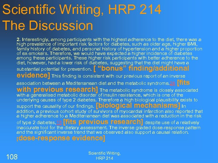 Scientific Writing, HRP 214 The Discussion 2. Interestingly, among participants with the highest adherence