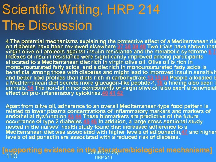 Scientific Writing, HRP 214 The Discussion 4. The potential mechanisms explaining the protective effect