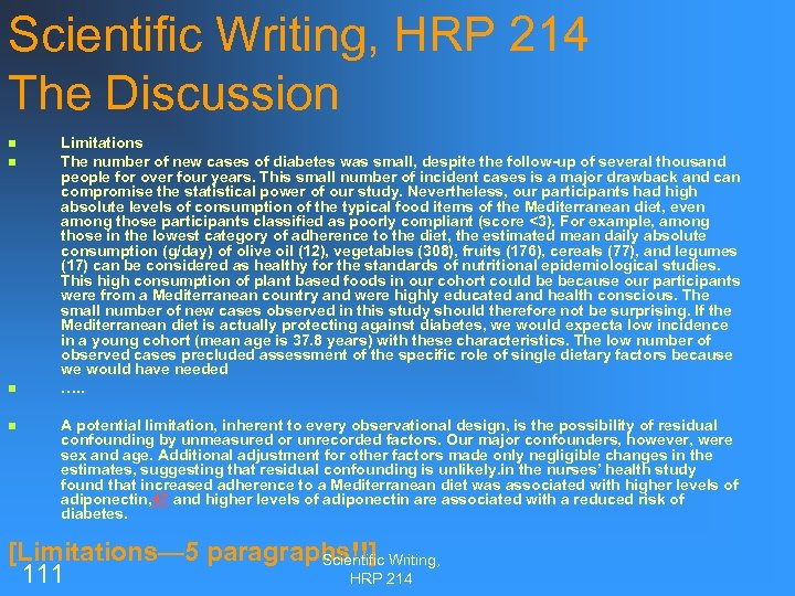 Scientific Writing, HRP 214 The Discussion n n Limitations The number of new cases