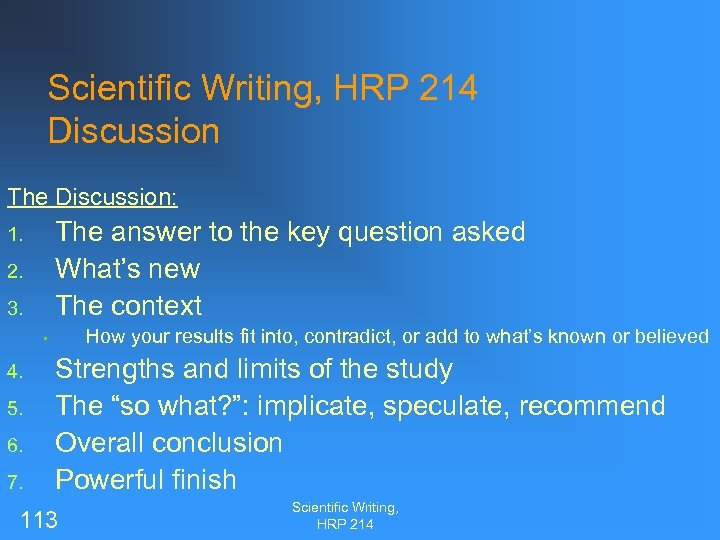 Scientific Writing, HRP 214 Discussion The Discussion: The answer to the key question asked