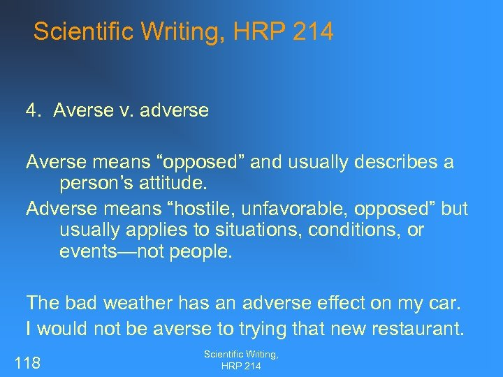 "Scientific Writing, HRP 214 4. Averse v. adverse Averse means ""opposed"" and usually describes"