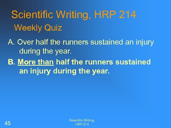 Scientific Writing, HRP 214 Weekly Quiz A. Over half the runners sustained an injury