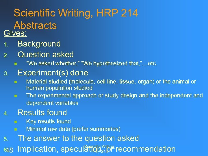 "Scientific Writing, HRP 214 Abstracts Gives: 1. Background 2. Question asked n ""We asked"