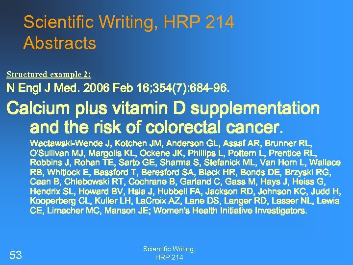 Scientific Writing, HRP 214 Abstracts Structured example 2: N Engl J Med. 2006 Feb