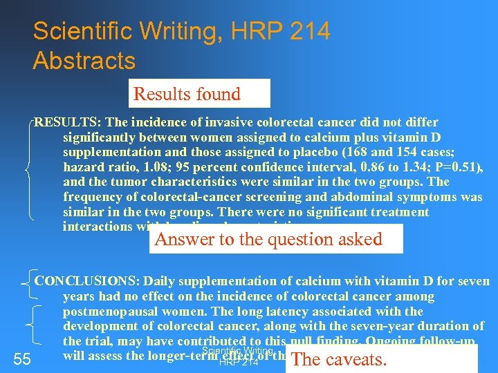Scientific Writing, HRP 214 Abstracts Results found RESULTS: The incidence of invasive colorectal cancer