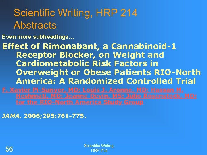 Scientific Writing, HRP 214 Abstracts Even more subheadings… Effect of Rimonabant, a Cannabinoid-1 Receptor