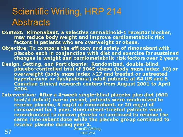 Scientific Writing, HRP 214 Abstracts Context: Rimonabant, a selective cannabinoid-1 receptor blocker, may reduce