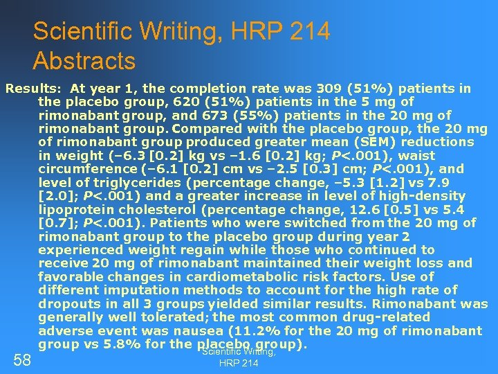 Scientific Writing, HRP 214 Abstracts Results: At year 1, the completion rate was 309