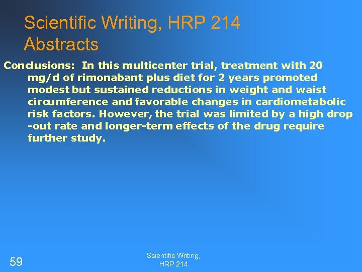 Scientific Writing, HRP 214 Abstracts Conclusions: In this multicenter trial, treatment with 20 mg/d