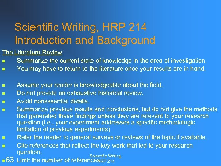 Scientific Writing, HRP 214 Introduction and Background The Literature Review n Summarize the current
