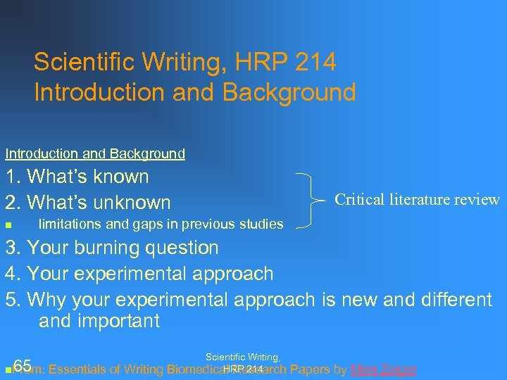 Scientific Writing, HRP 214 Introduction and Background 1. What's known 2. What's unknown Critical