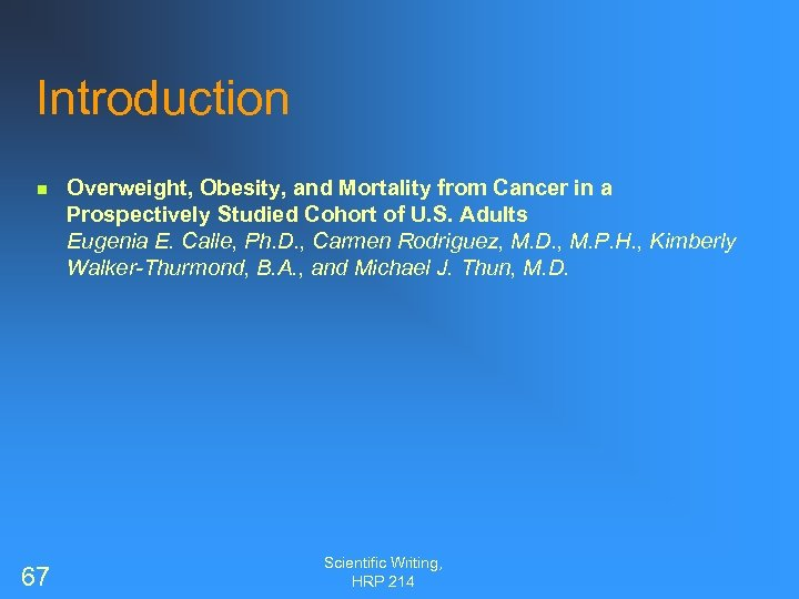 Introduction n 67 Overweight, Obesity, and Mortality from Cancer in a Prospectively Studied Cohort