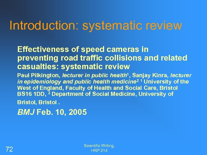 Introduction: systematic review Effectiveness of speed cameras in preventing road traffic collisions and related