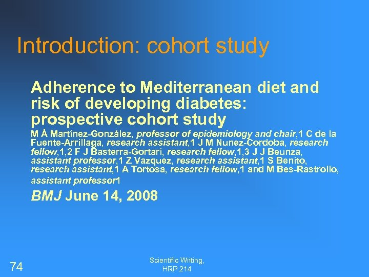 Introduction: cohort study Adherence to Mediterranean diet and risk of developing diabetes: prospective cohort