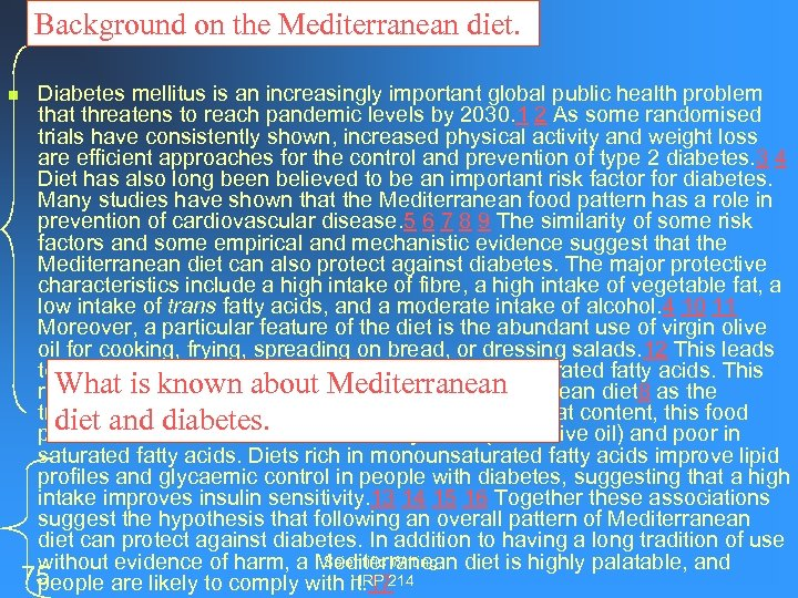 Background on the Mediterranean diet. n Diabetes mellitus is an increasingly important global public