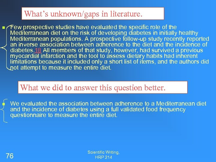 What's unknown/gaps in literature. n Few prospective studies have evaluated the specific role of