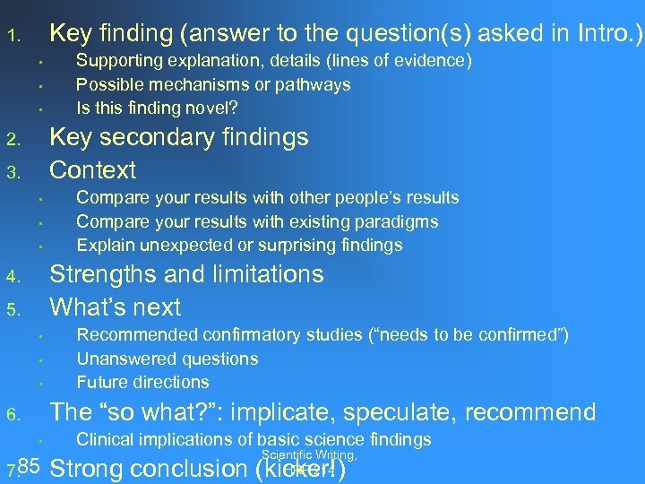 Key finding (answer to the question(s) asked in Intro. ) 1. • • •