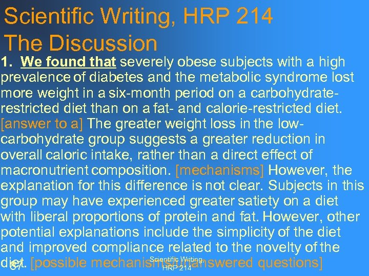 Scientific Writing, HRP 214 The Discussion 1. We found that severely obese subjects with