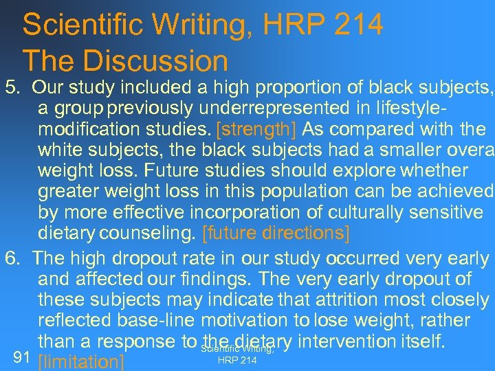 Scientific Writing, HRP 214 The Discussion 5. Our study included a high proportion of