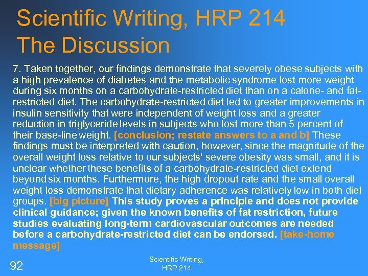Scientific Writing, HRP 214 The Discussion 7. Taken together, our findings demonstrate that severely