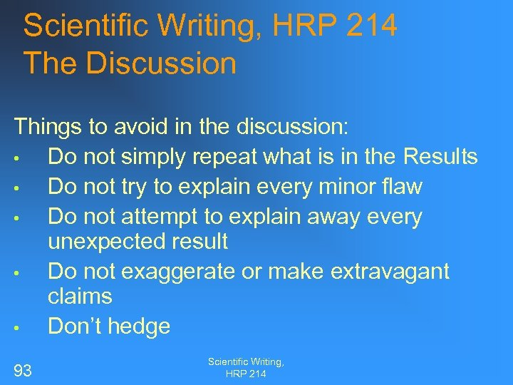 Scientific Writing, HRP 214 The Discussion Things to avoid in the discussion: • Do
