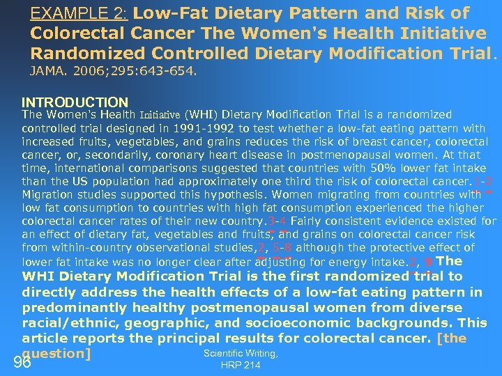EXAMPLE 2: Low-Fat Dietary Pattern and Risk of Colorectal Cancer The Women's Health Initiative