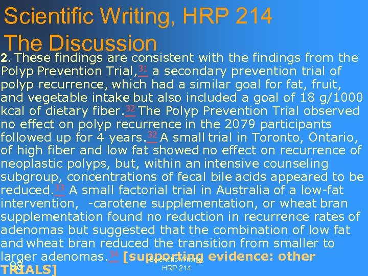 Scientific Writing, HRP 214 The Discussion 2. These findings are consistent with the findings