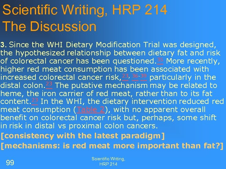 Scientific Writing, HRP 214 The Discussion 3. Since the WHI Dietary Modification Trial was
