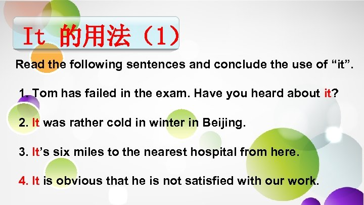 "It 的用法(1) Read the following sentences and conclude the use of ""it"". 1. Tom"