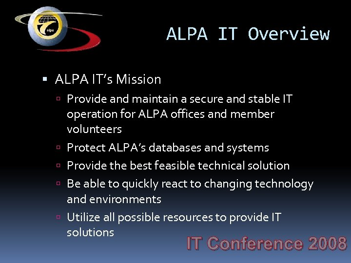 ALPA IT Overview ALPA IT's Mission Provide and maintain a secure and stable IT