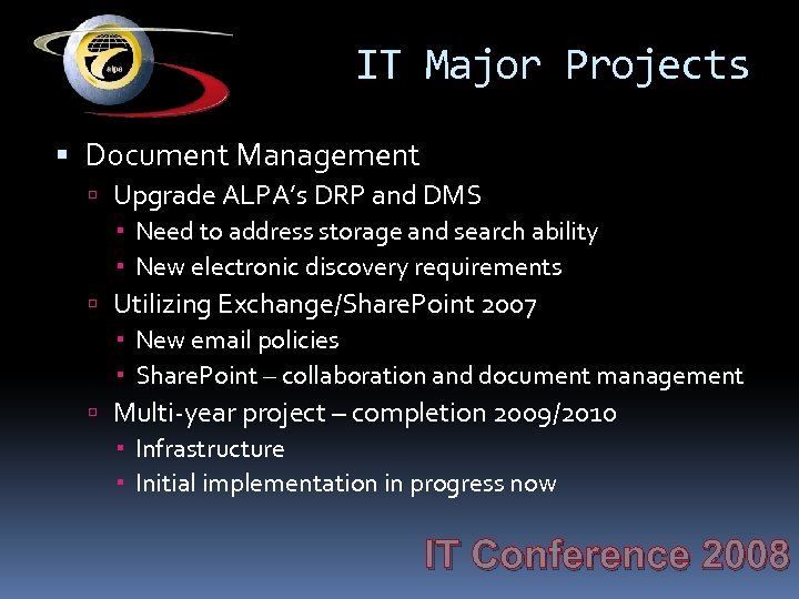 IT Major Projects Document Management Upgrade ALPA's DRP and DMS Need to address storage