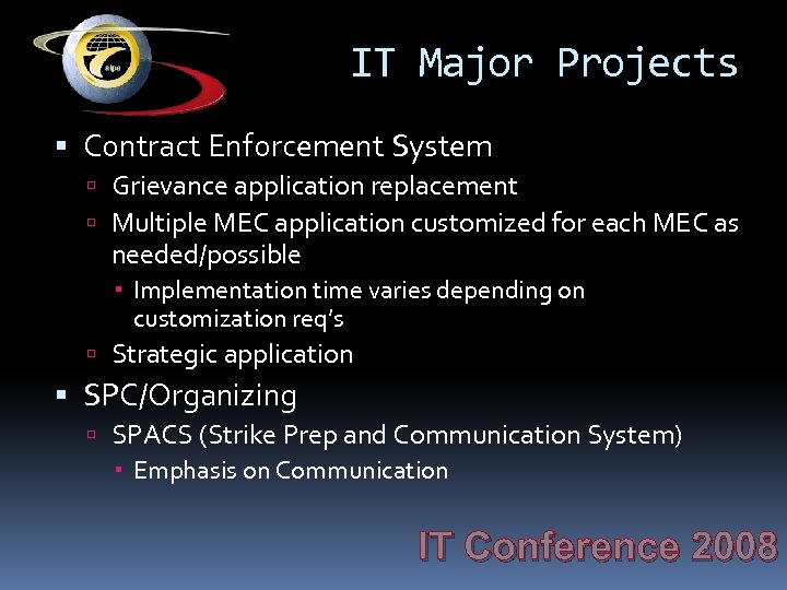 IT Major Projects Contract Enforcement System Grievance application replacement Multiple MEC application customized for