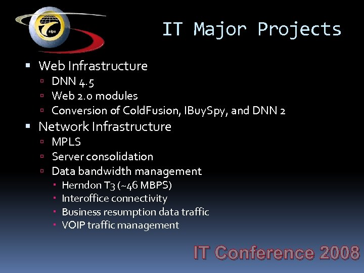 IT Major Projects Web Infrastructure DNN 4. 5 Web 2. 0 modules Conversion of