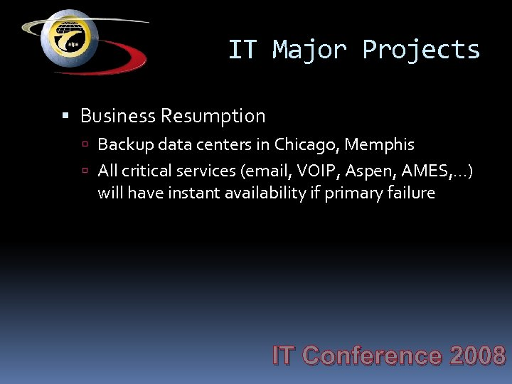 IT Major Projects Business Resumption Backup data centers in Chicago, Memphis All critical services