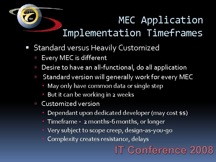 MEC Application Implementation Timeframes Standard versus Heavily Customized Every MEC is different Desire to