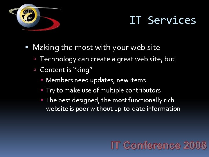 IT Services Making the most with your web site Technology can create a great