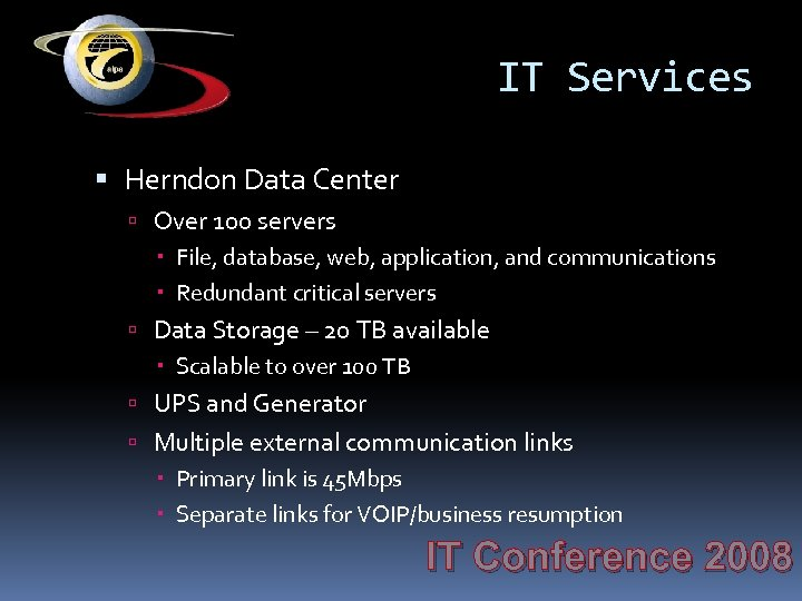 IT Services Herndon Data Center Over 100 servers File, database, web, application, and communications