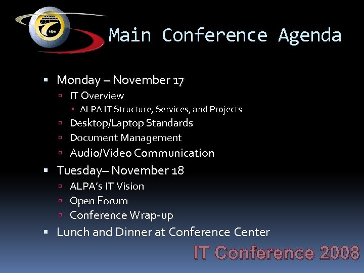 Main Conference Agenda Monday – November 17 IT Overview ALPA IT Structure, Services, and